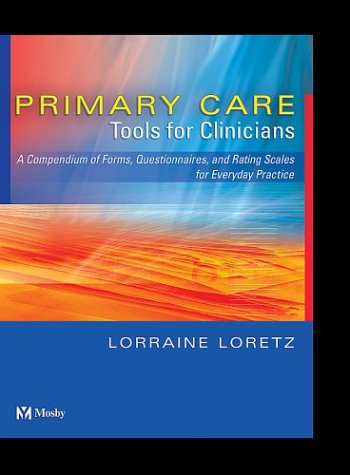 9780323019835: Primary Care Tools for Clinicians: A Compendium of Forms, Questionnaires, and Rating Scales for Everyday Practice