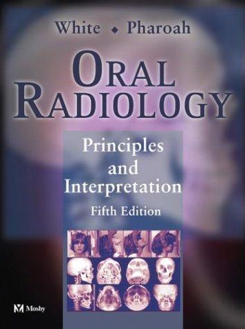 Oral Radiology: Principles and Interpretation: Stuart C. White,