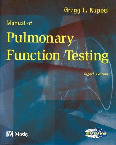 9780323020060: Manual of Pulmonary Function Testing, 8e (Manual of Pulmonary Function Testing (Ruppel))
