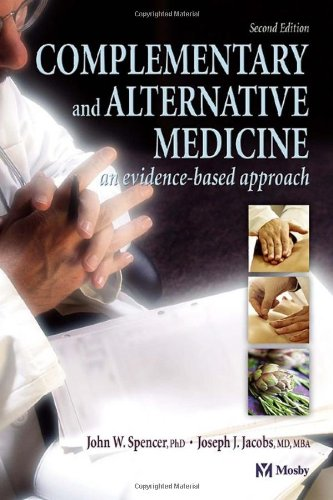 Complementary and Alternative Medicine: An Evidence-Based Approach: John W. Spencer,