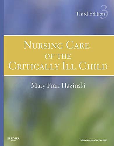 9780323020404: Nursing Care of the Critically Ill Child, 3e (Hazinski, Nursing Care of the Critically Ill Child)