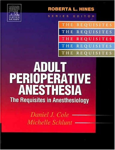 9780323020442: Adult Perioperative Anesthesia: The Requisites, 1e (Requisites in Anesthesia)