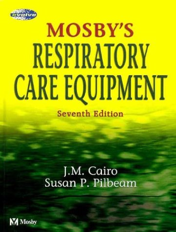 9780323022156: Mosby's Respiratory Care Equipment, 7e