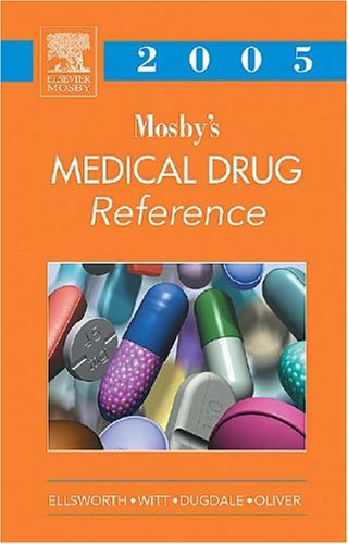 Mosby's 2005 Medical Drug Reference (Mosby's Medical: Allan J. Ellsworth,