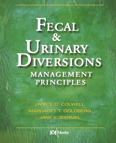 Fecal & Urinary Diversions: Management Principles, 1e: Janice C. Colwell