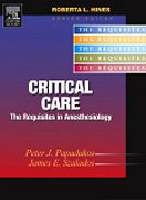Critical Care: The Requisites In Anesthesiology: Papadakos, Peter; Szalados, James E.
