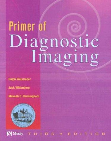 9780323023283: Primer of Diagnostic Imaging, 3e (Weissleder, Primer of Diagnostic Imaging)