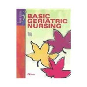 9780323023894: Basic Geriatric Nursing, 3e