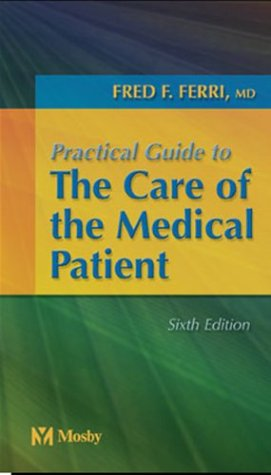 9780323023979: Practical Guide to the Care of the Medical Patient (FERRI TEXTBOOK)