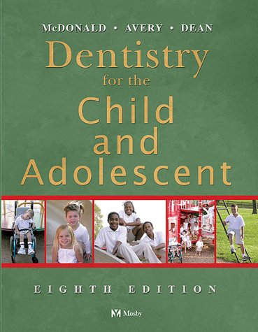 9780323024501: Dentistry for the Child and Adolescent, 8e