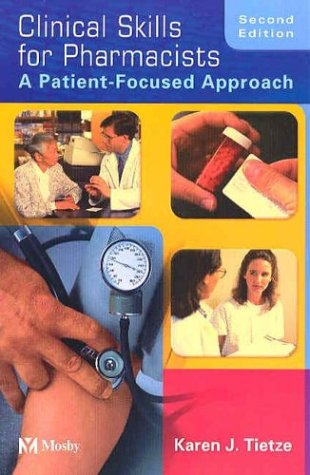 9780323024730: Clinical Skills for Pharmacists: A Patient-Focused Approach, 2e
