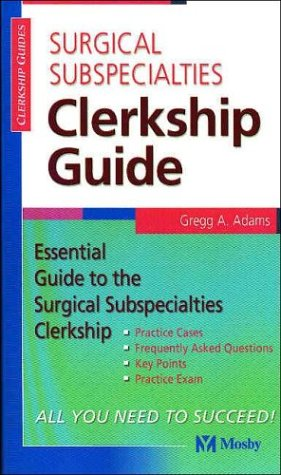 9780323024808: Surgical Subspecialties Clerkship Guide, 1e (Clerkship Guides)