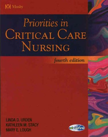 Priorities in Critical Care Nursing: Kathleen M. Stacy;