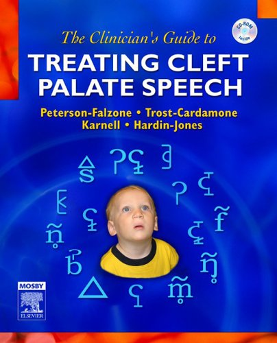 9780323025263: The Clinician's Guide to Treating Cleft Palate Speech, 1e