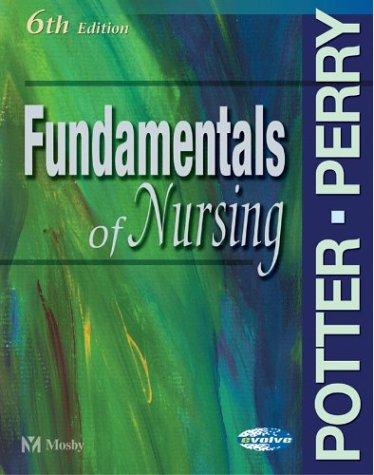Fundamentals of Nursing: Patricia A. Potter