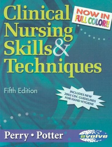 9780323026017: Clinical Nursing Skills & Techniques - Revised Reprint, 5e (Clinical Nursing Skills and Techniques (Perry))
