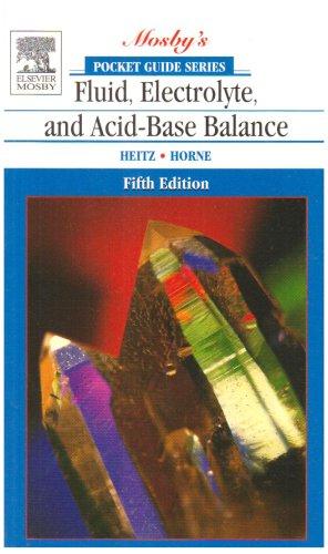 9780323026031: Pocket Guide to Fluid, Electrolyte, and Acid-Base Balance, 5e (Nursing Pocket Guides)