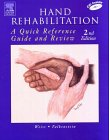 9780323026109: Hand Rehabilitation: A Quick Reference Guide and Review