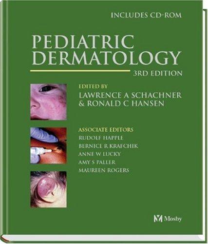 Pediatric Dermatology, 3e: Lawrence A. Schachner;