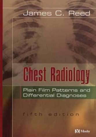 9780323026178: Chest Radiology -- Plain Film Patterns and Differential Diagnoses