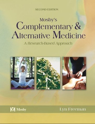 Mosby's Complementary & Alternative Medicine: A Research-Based: Lyn Freeman