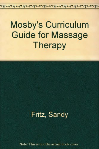 Mosby's Curriculum Guide for Massage Therapy (0323027709) by Fritz, Sandy