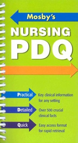 9780323028042: Mosby's Nursing PDQ: Practical, Detailed, Quick, 1e