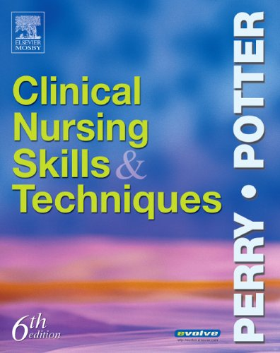 Clinical Nursing Skills and Techniques: Potter RN MSN