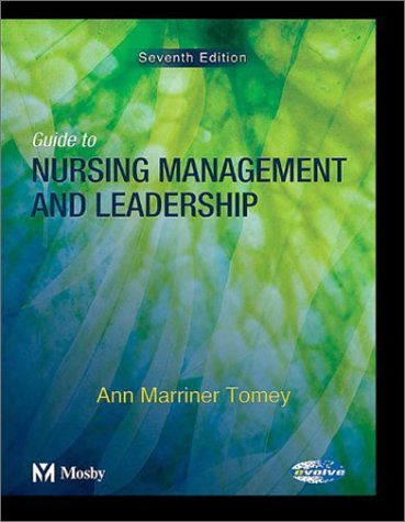 9780323028646: Guide to Nursing Management and Leadership, 7e (Guide to Nursing Management & Leadership (Marriner-Tomey))