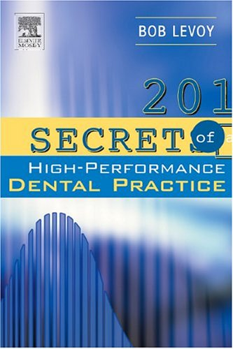 9780323028691: 201 Secrets of a High-Performance Dental Practice, 1e