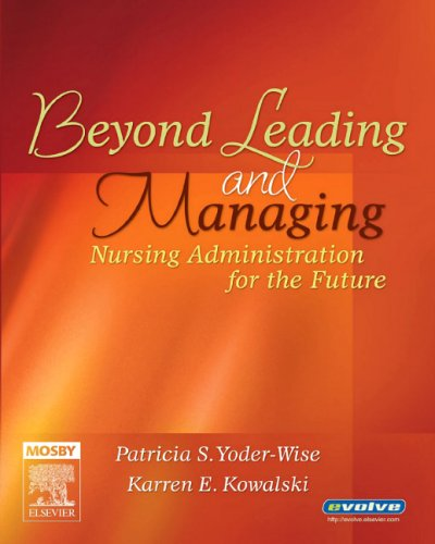 9780323028776: Beyond Leading and Managing: Nursing Administration for the Future