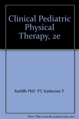 9780323028837: Clinical Pediatric Physical Therapy, 2e