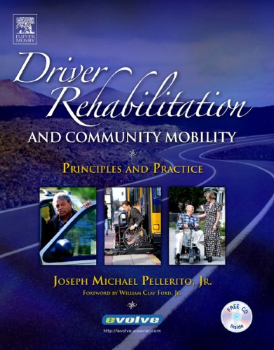 Driver Rehabilitation and Community Mobility: Principles and Practice: Joseph Pellerito