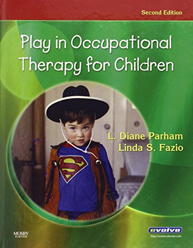 9780323029544: Play in Occupational Therapy for Children, 2e