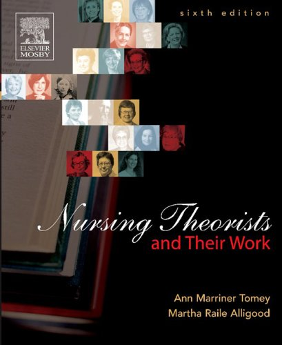 9780323030106: Nursing Theorists and Their Work, 6e