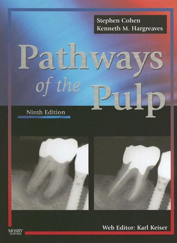 Pathway of the Pulp. 9th Ed.: Cohen, Stephen, Kenneth M. Hargreaves.
