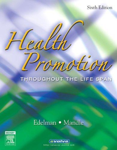 Health Promotion Throughout the Life Span: Carole Lium Edelman,