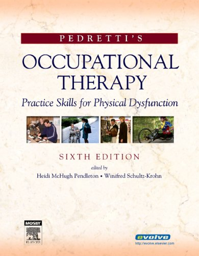 9780323031530: Pedretti's Occupational Therapy: Practice Skills for Physical Dysfunction, 6e (Occupational Therapy Skills for Physical Dysfunction (Pedretti))