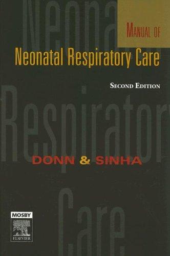 Manual of Neonatal Respiratory Care: Sunil K. Sinha;