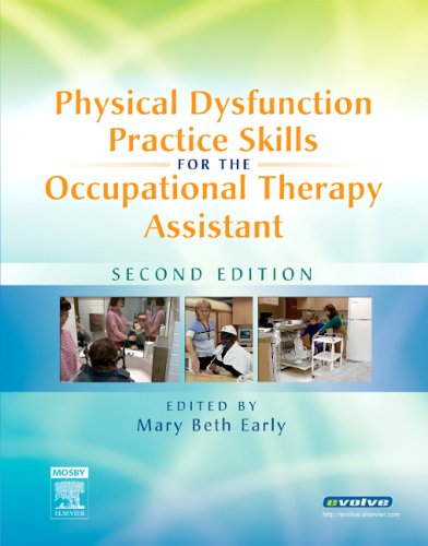 Physical Dysfunction Practice Skills for the Occupational: Early MS OTR/L,