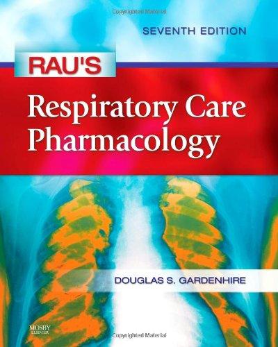 9780323032025: Rau's Respiratory Care Pharmacology, 7e (Gardenhire, Rau's Respiratory Care Pharmacology)