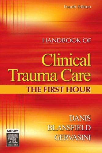 9780323032322: Handbook of Clinical Trauma Care: The First Hour, 4e (Manual of Clinical Trauma Care: The First Hour (Sheehy))