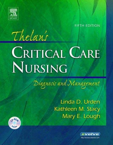 Thelan's Critical Care Nursing: Diagnosis and Management: Linda D. Urden,