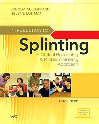 Introduction to Splinting: A Clinical Reasoning and: Coppard PhD OTR/L,
