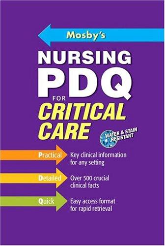 9780323034289: Mosby's Nursing PDQ for Critical Care, 1e