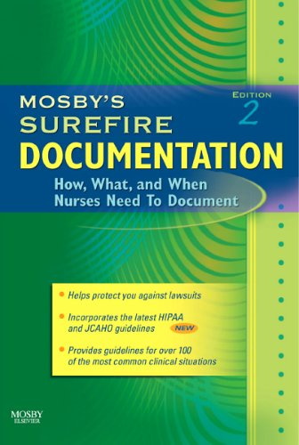 9780323034340: Mosby's Surefire Documentation: How, What, and When Nurses Need To Document, 2e