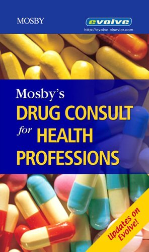 Mosby's Drug Consult for Health Professions (Mosby's Drug Consult for Health ...
