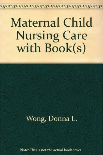 9780323035040: Maternal Child Nursing Care