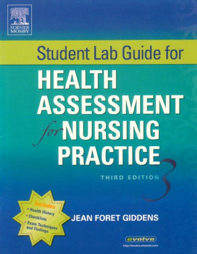 Student Lab Guide For Health Assessment For Nursing Practice, 3rd Edition: Giddens, Jean Foret
