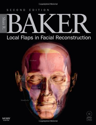 9780323036849: Local Flaps in Facial Reconstruction: Text with DVD, 2e